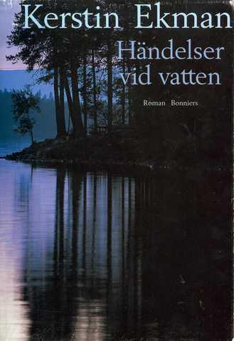 Händelser vid vatten av Kerstin Ekman