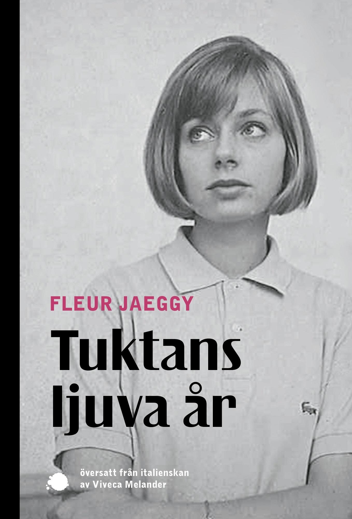 Tuktans ljuva år av Fleur Jaeggy