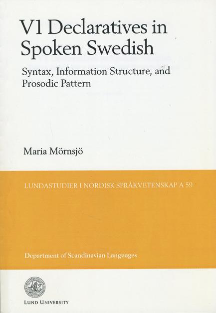 V1 Declaratives in Spoken Swedish