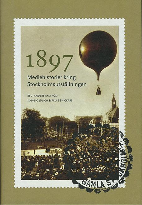 1897: Mediehistorier kring Stockholmsutställningen
