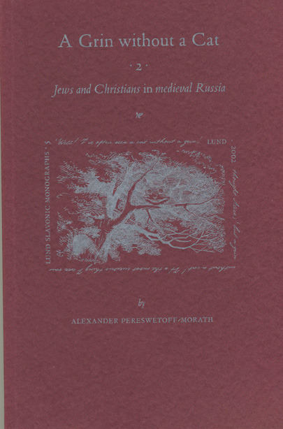 A Grin without a Cat 2: Jews and Christians in Medieval Russia
