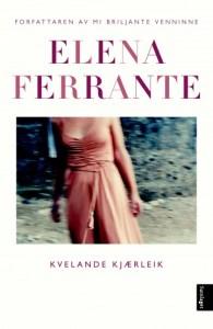 Kvelande kjærleik av Elena Ferrante