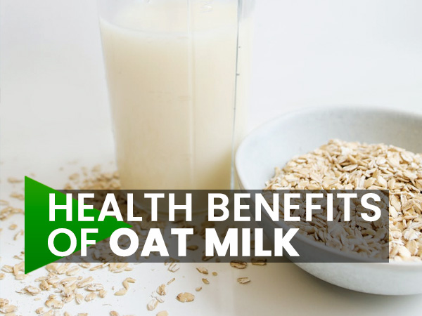 Health Benefits Of Oat Milk