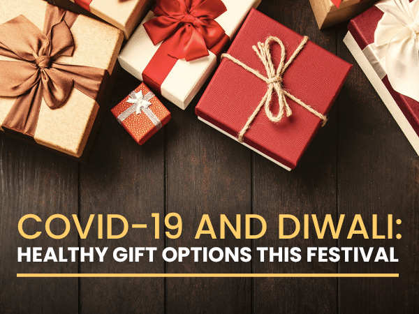 COVID-19 And Diwali: Healthy Gift Options This Festival