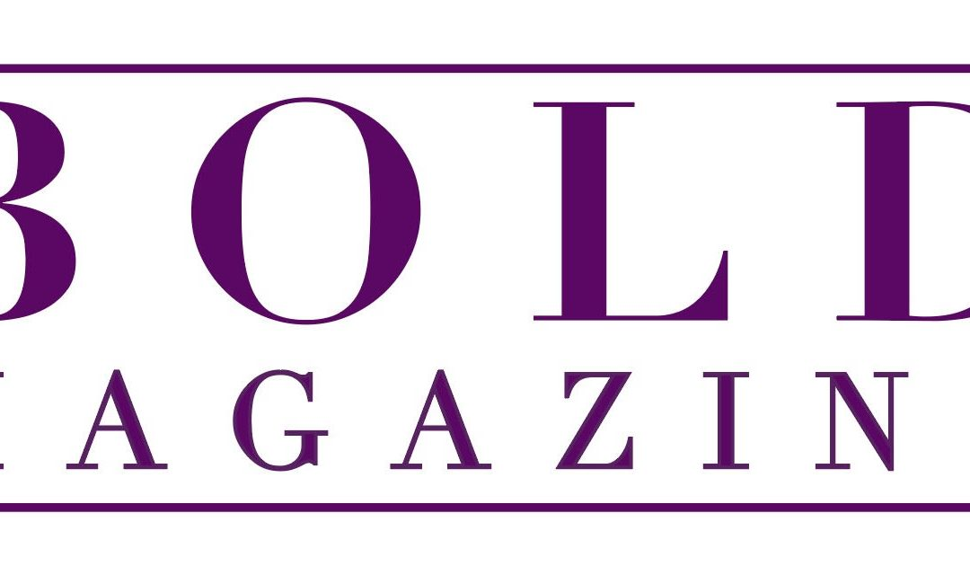 How Did Bold Magazine Begin?