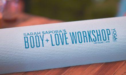 Sarah Sapora's Body + Love Workshop Review