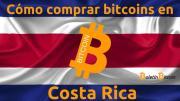 Cómo y dónde comprar bitcoins en Costa Rica