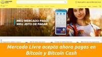 Mercado Livre acepta ahora pagos en Bitcoin y Bitcoin Cash