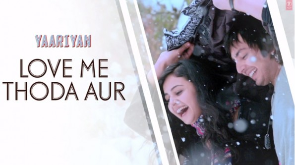 Yaariyan Love Me Thoda Aur Lyrics