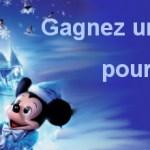 Gagnez un séjour inoubliable à Disneyland Paris