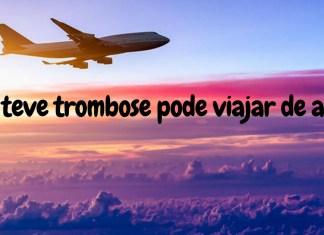 Quem teve trombose pode viajar de avião capa