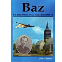 BOOK – Baz The Biography of S/L Ian Bazalgette VC