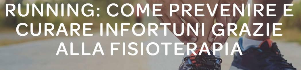 RUNNING: COME PREVENIRE E CURARE INFORTUNI GRAZIE ALLA FISIOTERAPIA