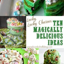 Lucky, Lucky Charms: 10 Magically Delicious Ideas