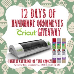 Handmade Ornaments & a CRICUT GIVEAWAY!