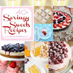 40+ Sweet Spring Recipes
