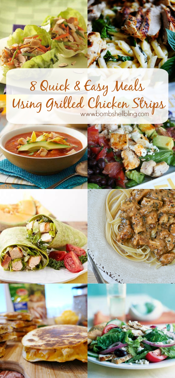 8 Quick & Easy Meals Using Grilled Chicken Strips