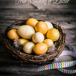 Easy Ways to Teach your Children about the True Meaning of Easter