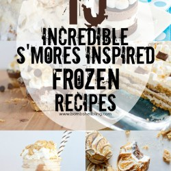 15 Incredible FROZEN S'mores Inspired Recipes