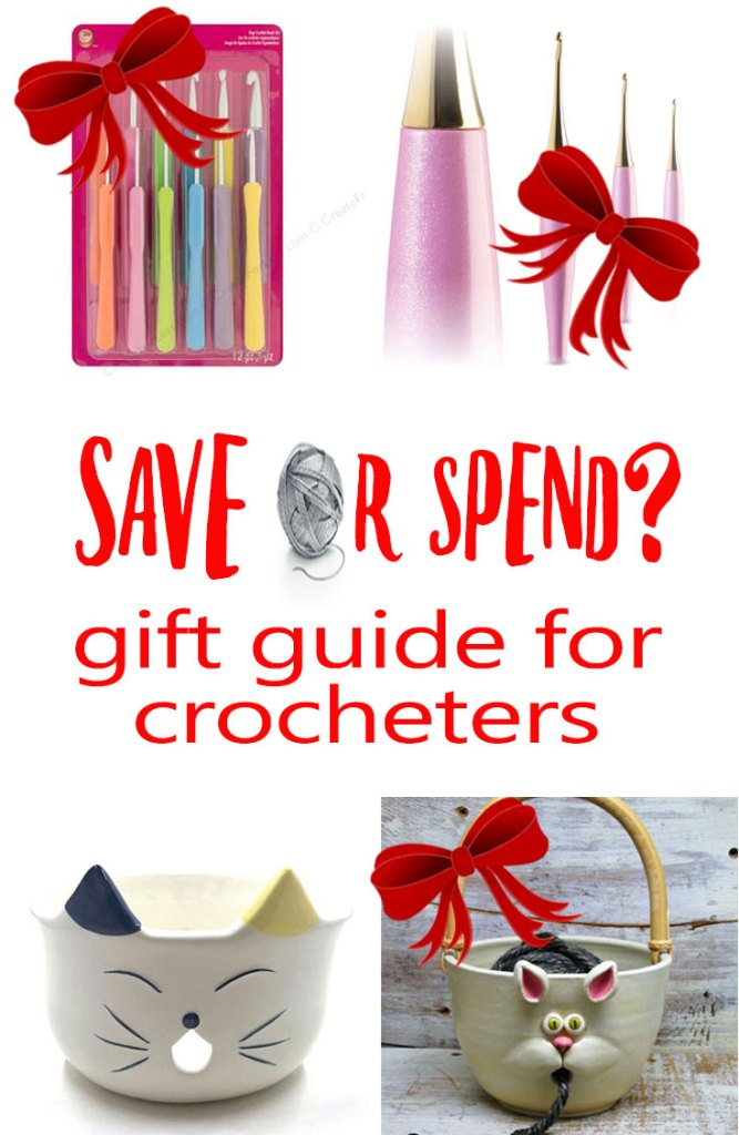 Save or Spend? Gifts for Crocheters