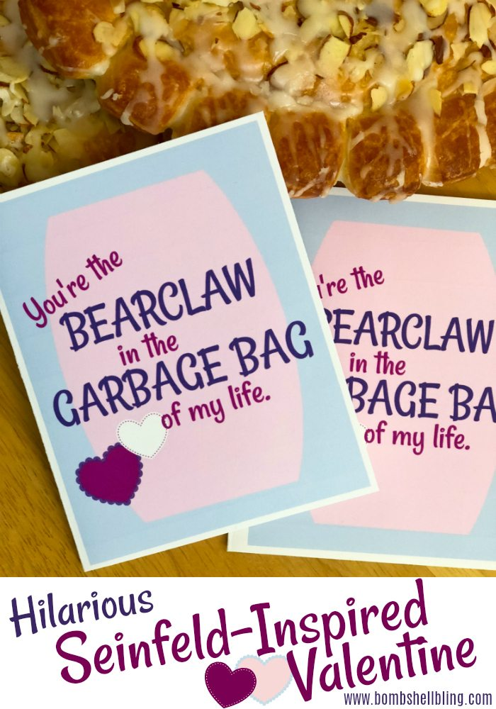 This Seinfeld valentine printable is HILARIOUS! Pair this free printable Seinfeld valentine card with a bear claw pastry and surprise your Seinfeld-loving valentine with a great chuckle!