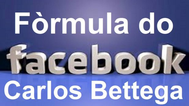 Fórmula do Facebook Carlo Bettega