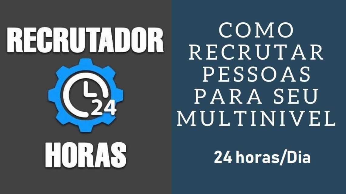 Recrutador 24 Horas Para Marketing Multinivel!