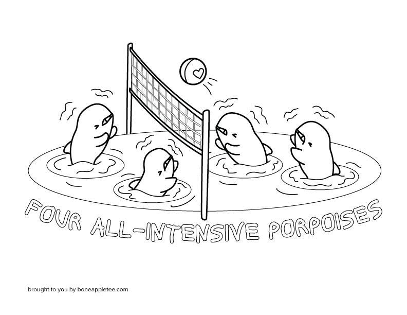 Four All-Intensive Porpoises