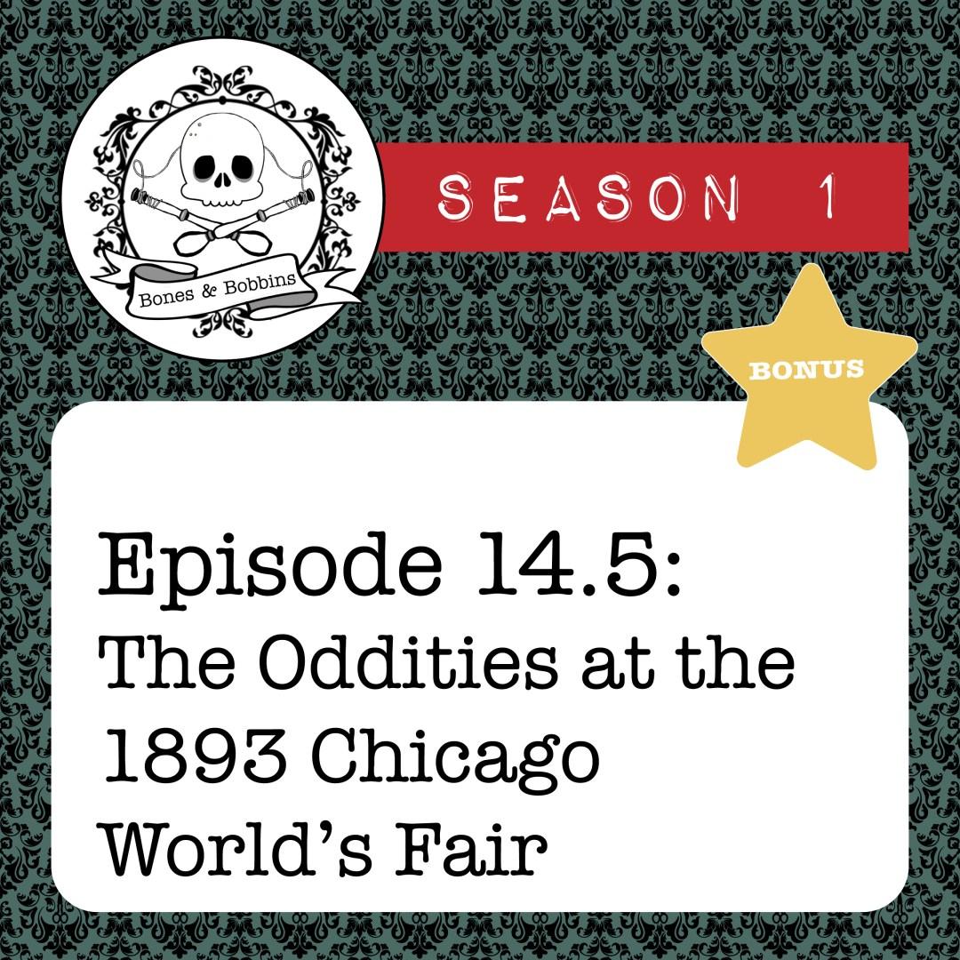 The Bones & Bobbins Podcast, S01E14.5: Halloween Bonus: The Oddities at the 1893 Chicago World's Fair