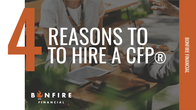 4 Reasons to Hire a CFP