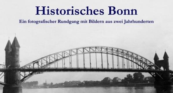 Historisches Bonn: Ein fotografischer Rundgang mit Bildern aus zwei Jahrhunderten