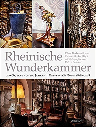 Rheinische Wunderkammer: 200 Objekte aus 200 Jahren Universität Bonn 1818-2018