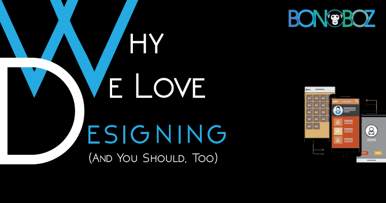 Why We Love Web Designing