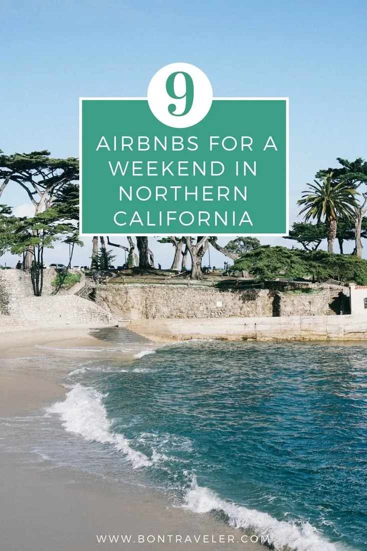 9 Awesome Airbnbs For a Weekend in Northern California