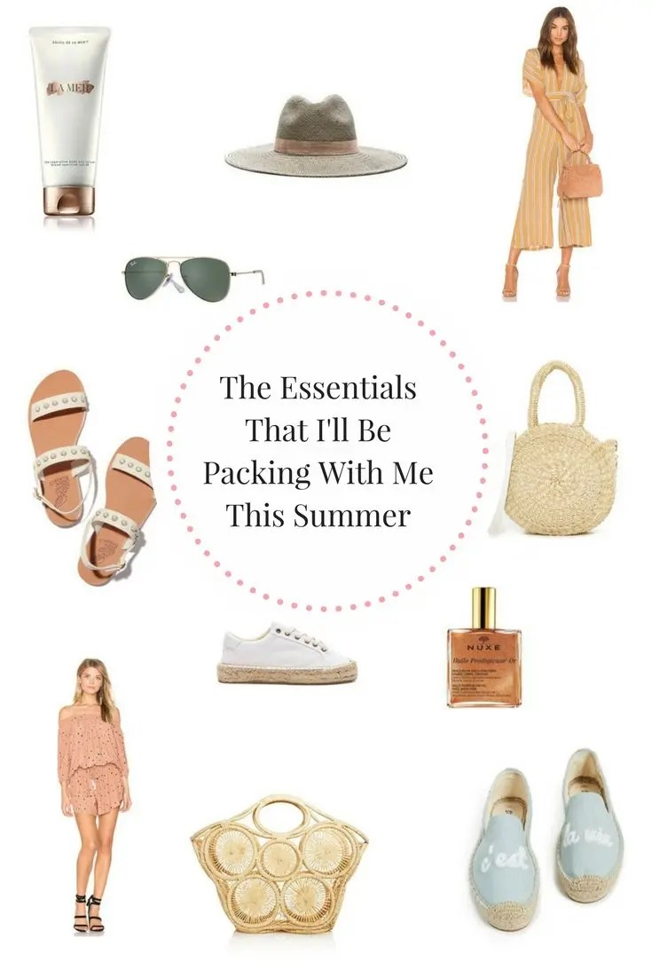 The Essentials That I'll Be Packing With Me This Summer