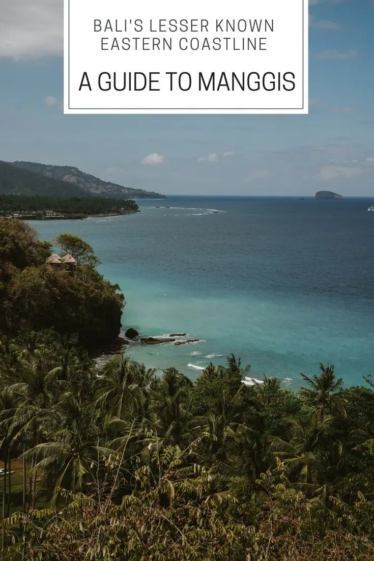 A Guide to Manggis: Bali's Lesser Known Eastern Coastline