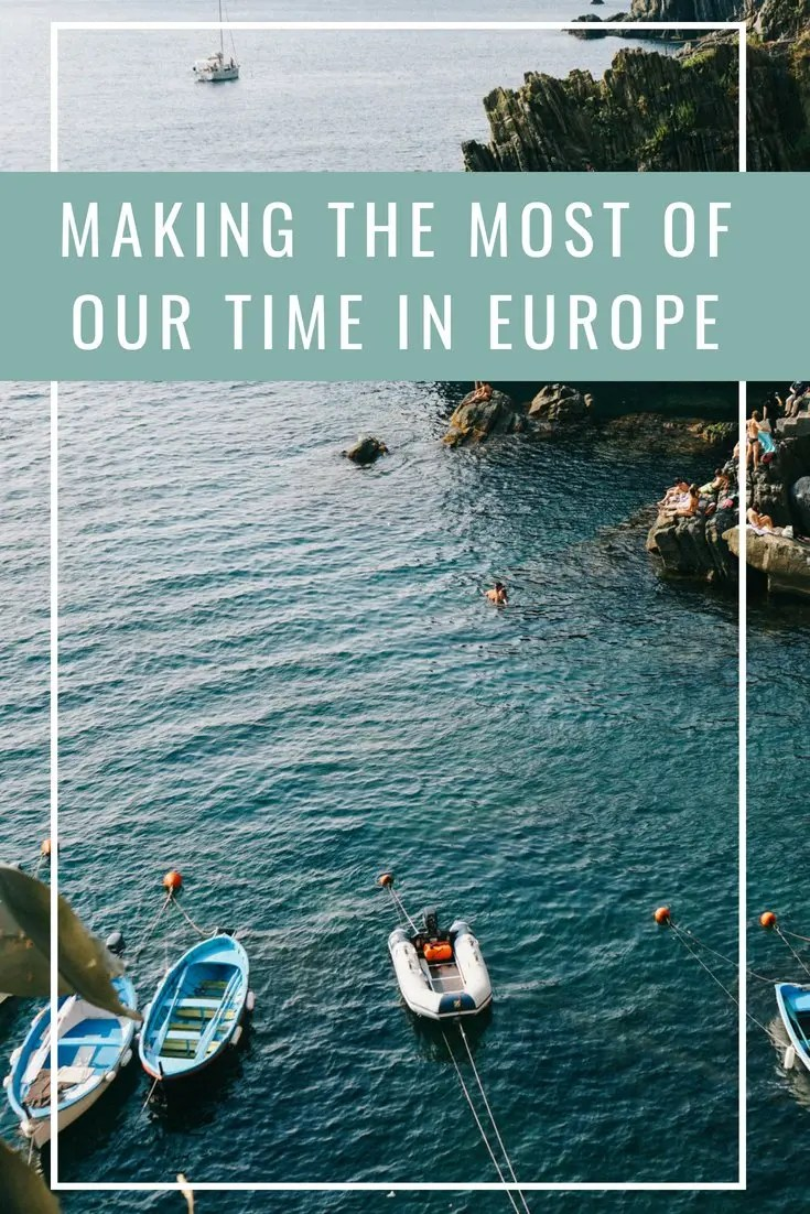 Making the Most of Our Time in Europe