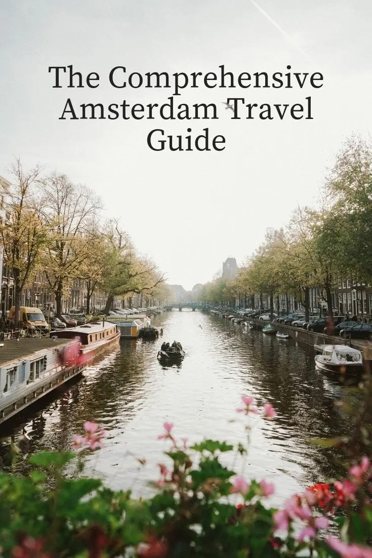 The Comprehensive Amsterdam Travel Guide