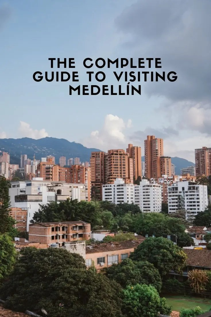The Complete Guide to Visiting Medellín