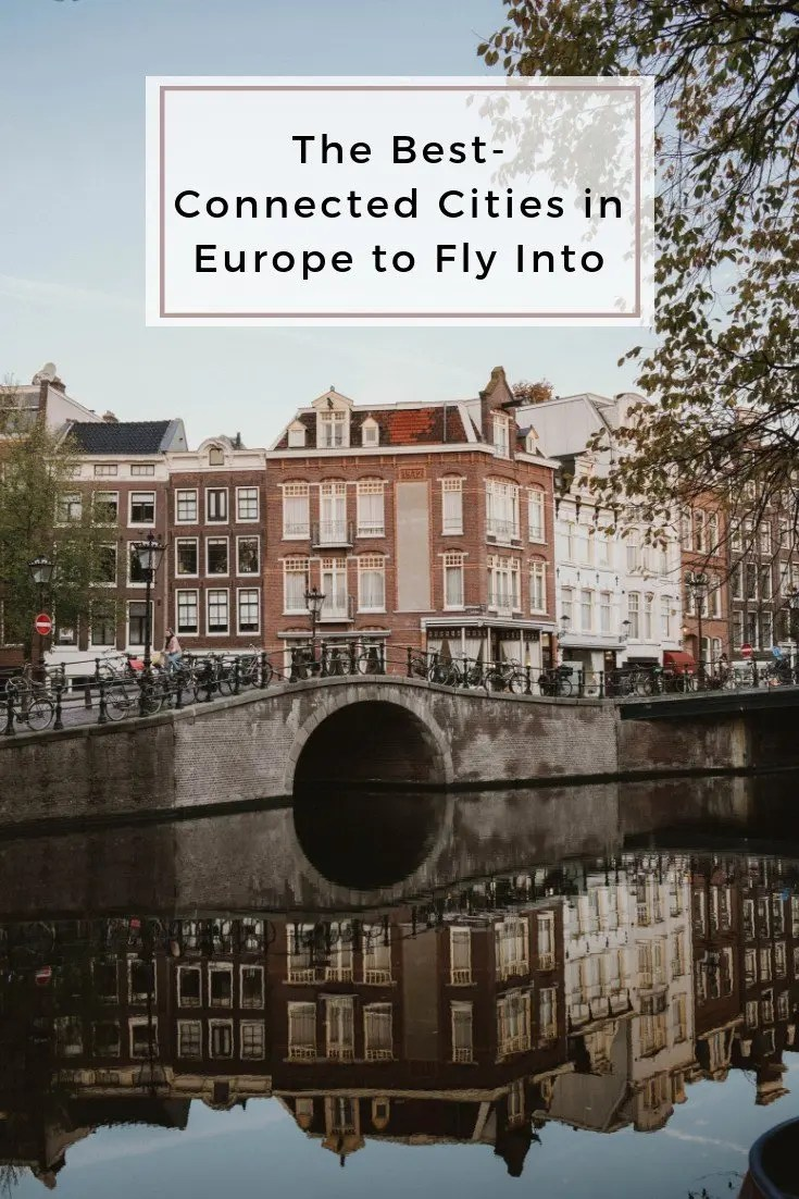 The Best-Connected Cities in Europe to Fly Into