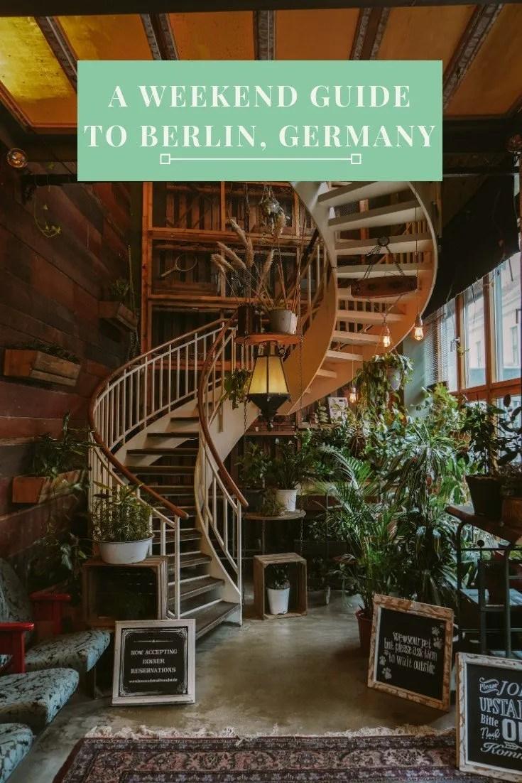 A Weekend Guide to Berlin, Germany