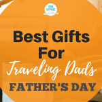 best-gifts-for-traveling-dads-pin