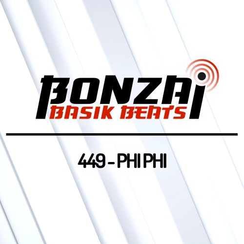 Bonzai Basik Beats 449 – mixed by Phi Phi