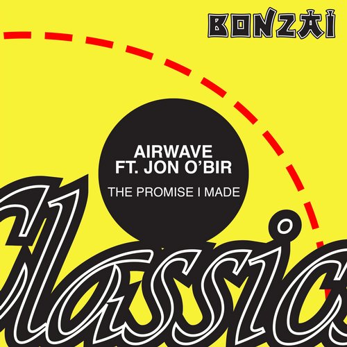 Airwave featuring Jon O'Bir – The Promise I Made (Original Release 2006 Bonzai Trance Progressive Cat No. BTP-114-2006)