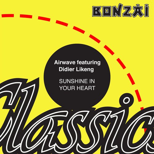 Airwave Featuring Didier Likeng – Sunshine In Your Heart (Original Release 2008 Bonzai Music BONMU 015-12)