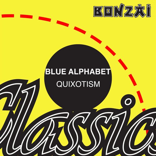 Blue Alphabet – Quixotism (Original Release 1994 Bonzai Records Cat No. BR 94056)