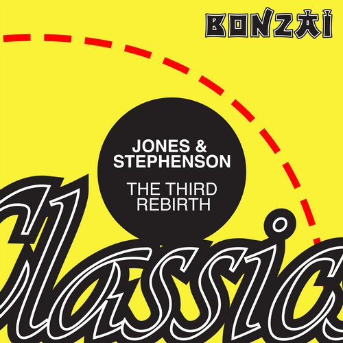 Jones & Stephenson – The Third Rebirth (Original Release 1995 Bonzai Records Cat No. BR 95090)