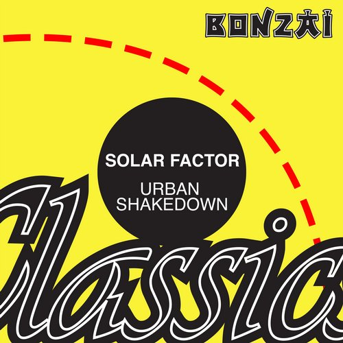 Solar Factor – Urban Shakedown (Original Release 2002 Progrez Cat No. PRG008)