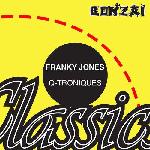 Franky Jones – Q-Troniques (Original Release 1997 Bonzai Records Cat No. BR 97125)