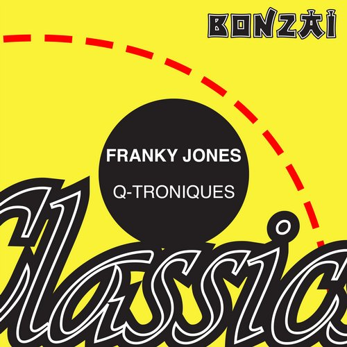 Franky Jones – Q-Troniques (Original Release 1997 Bonzai Records Cat No. BR 97125)